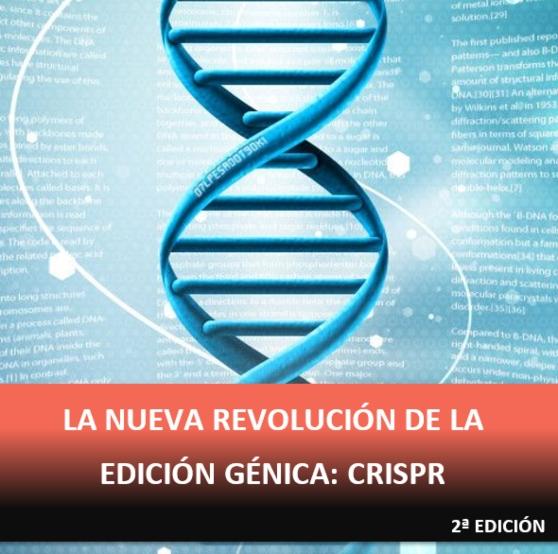 La nueva revolución de la edición génica: CRISPR [2ª EDICIÓN]